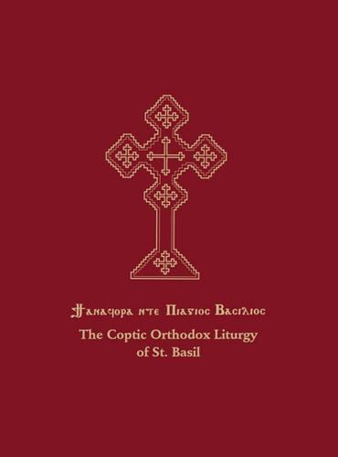 The Coptic Orthodox Liturgy of St Basil - with Complete Musical Transcription...
