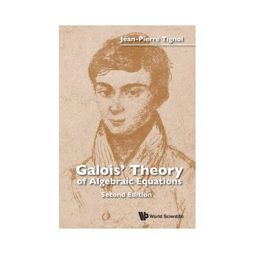 Galois-039-Theory-of-Algebraic-Equations-by-Jean-Pierre-Tignol-author
