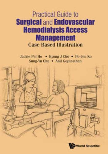 Practical Guide to Surgical and Endovascular Hemodialysis Access Management:...