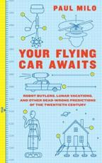 ISBN: 9780061724602 - Your Flying Car Awaits