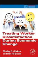 ISBN: 9780123970060 - Treating Worker Dissatisfaction During Economic Change