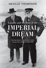 ISBN: 9780199003938 - Canada and the End of the Imperial Dream: Beverley Baxter's Reports from