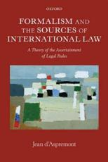 ISBN: 9780199696314 - Formalism and the Sources of International Law