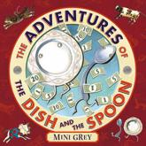 ISBN: 9780224070379 - The Adventures of the Dish and the Spoon