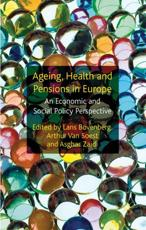 Ageing Health and Pensions in Europe