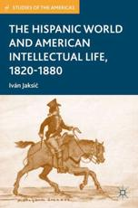 ISBN: 9780230337497 - The Hispanic World and American Intellectual Life, 1820-1880