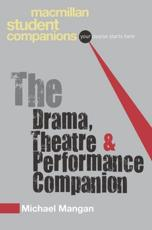 ISBN: 9780230551657 - The Drama, Theatre and Performance Companion