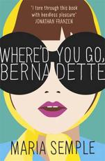 ISBN: 9780297867296 - Where'd You Go, Bernadette?