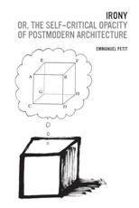 ISBN: 9780300181517 - Irony; or, the Self-critical Opacity of Postmodern Architecture
