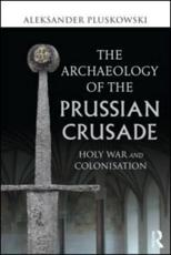 ISBN: 9780415691710 - The Archaeology of the Prussian Crusade