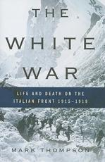 ISBN: 9780465013296 - The White War: Life and Death on the Italian Front 1915-1919