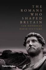 ISBN: 9780500251898 - The Romans Who Shaped Britain