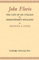 ISBN: 9780521170741 - John Florio: the Life of an Italian in Shakespeare's England