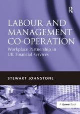 ISBN: 9780566088872 - Labour and Management Co-operation