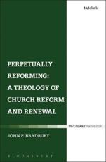 ISBN: 9780567644091 - Perpetually Reforming: a Theology of Church Reform and Renewal