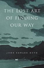 ISBN: 9780674072824 - The Lost Art of Finding Our Way