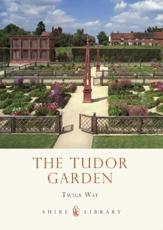 ISBN: 9780747812142 - The Tudor Garden