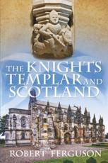 ISBN: 9780752493381 - The Knights Templar and Scotland