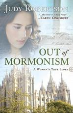 ISBN: 9780764209017 - Out of Mormonism