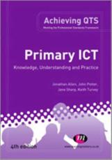 ISBN: 9780857253231 - Primary ICT: Knowledge, Understanding and Practice