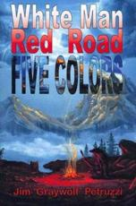 ISBN: 9780984653232 - White Man, Red Road, Five Colors