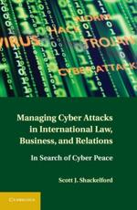 ISBN: 9781107004375 - Managing Cyber Attacks in International Law, Business, and Relations