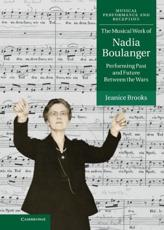ISBN: 9781107009141 - The Musical Work of Nadia Boulanger