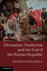ISBN: 9781107026841 - Divination, Prediction and the End of the Roman Republic