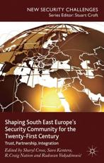ISBN: 9781137010193 - Shaping South East Europe's Security Community for the Twenty-First Century