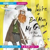 ISBN: 9781405687546 - You're a Bad Man, Mr Gum