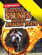 ISBN: 9781406221954 - Surviving Stunts and Other Amazing Feats