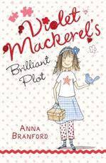 ISBN: 9781406326932 - Violet Mackerel's Brilliant Plot