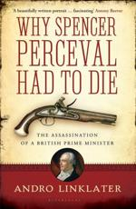 ISBN: 9781408831717 - Why Spencer Perceval Had to Die