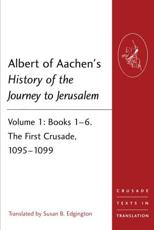 ISBN: 9781409466529 - Albert of Aachen's History of the Journey to Jerusalem (Volume 1)