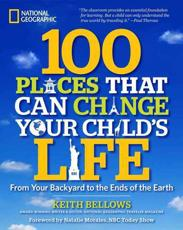 ISBN: 9781426208591 - 100 Places That Can Change Your Child's Life