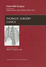Chest Wall Surgery An Issue of Thoracic Surgery Clinics