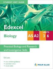 ISBN: 9781444182798 - Edexcel AS/A2 Biology Student Unit Guide: Practical Biology and Research and (Units 3 and 6)