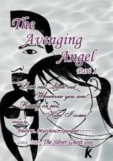 ISBN: 9781456866594 - The Avenging Angel Part I