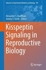 ISBN: 9781461461982 - Kisspeptin Signaling in Reproductive Biology