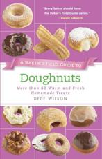 ISBN: 9781558327887 - A Baker's Field Guide to Doughnuts: More Than 60 Warm and Fresh Homemade Treats