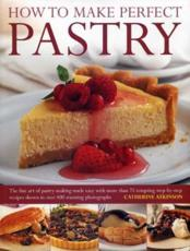 ISBN: 9781780191980 - How to Make Perfect Pastry