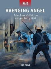 ISBN: 9781780961248 - Avenging Angel - John Brown's Raid on Harpers Ferry 1859