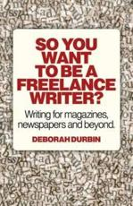 ISBN: 9781780994925 - So You Want to be a Freelance Writer?