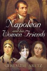 ISBN: 9781781551776 - Napoleon and His Women Friends