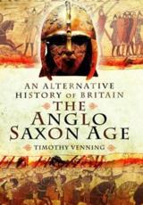 ISBN: 9781781591253 - An Alternative History of Britain: The Anglo-Saxon Age