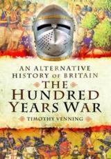 ISBN: 9781781591260 - An Alternative History of Britain: The Hundred Years War