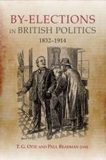 ISBN: 9781843837800 - By-elections in British Politics, 1832-1914