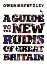 ISBN: 9781844676514 - A Guide to the New Ruins of Great Britain