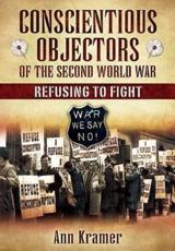 ISBN: 9781844681181 - Conscientious Objectors of the Second World War