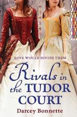 ISBN: 9781847562586 - Rivals in the Tudor Court